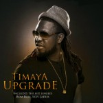 New Music: Timaya – Malonegede Ft Terry G + Illuminati