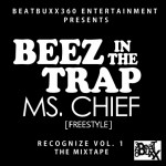 Ms.Chief – Beez In Tha Trap [Freestyle]