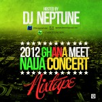 DJ Neptune Presents The Official 2012 Ghana Meet Naija Concert Mixtape