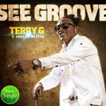 New Music: Terry G – See Grove Pt.2