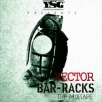 YSG Presents: Vector – Bar Racks [The Mixtape]