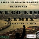 Music: Blaq Bonez – We Go Rise Ft Tha Suspect & Terry Tha Rapman + Fire In the Booth