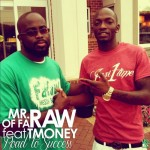 Music: Mr Raw Of Faraw – Road  To Success Ft T.Money JasiOneTime