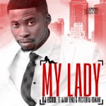 New Music: DJ E-Cool – My Lady ft. Ajah Onu & Victoria Kimani