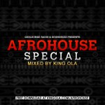 King Ola Presents AfroHouse Special [Mixtape]