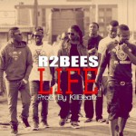 New Music: R2Bees – Life [Wahaali ]