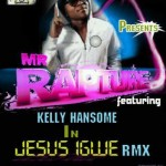 New Music: Rapture – Jesus Igwe Ft Kelly Hansome + Rapture [Remix] Ft Mr Raw