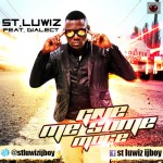 Music: St Luwiz – Give Me Some More ft. Dialect