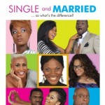 Movie Trailer: Single & Married Starring Yvonne Nelson, Chris Attoh, Nadia Buari, Tana Adelana, Anita Erskine & Efya
