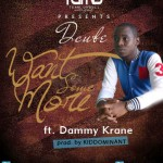 Dcube – Want Some More ft Dammy Krane + Gbaegwu [Freestyle]