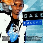 New Music: Gaze – Zukeke (Prod by D'Tunes)