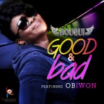 Music: Bouqui – Good & Bad Ft Obiwon