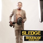New Music: Sledge – Bouncer