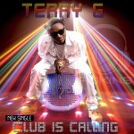 New Music: Terry G – Club Is Calling