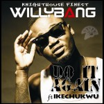 New Music: Willy Bang – Do It Again ft. Ikechukwu