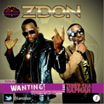 New Music: Zdon Paporella ft Terry tha Rapman – Wanting (Nonsense )