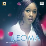 New Music : IJeoma – Bami Won 'Yo Si  + Gen Gen