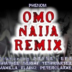 New Music: Phenom – Omo Naija Remix ft. Pryse, Efa, Shaydee, Seriki, Tesh Carter, Flaimz & Peter Clarke