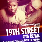 19th Street – Oya(remix) Ft Yung 6ix, Skales & Pope Da Hitman