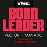 New Music: Vector – Born Leader ft. Movado