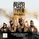 Music:VIP – Push Over Ft DonaeO