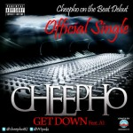 New Music: Cheepho – Get Down Ft A1