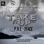 New Music: P.R.E – Take It Down [Remix] Ft 2face