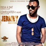 Music: Jerriey – Complicated Ft.Muno + Fresh 4 Dat