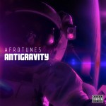 Afrotunes Presents – AntiGravity [ The Mixtape ]