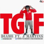 New Music: Diamo feat. J-Martins – TGIF (Thank God Its Friday)