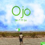 New Music: Slim T – Ojo ft. Iye
