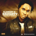 Music: Element  X – Naughty