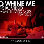 Video: Lil Miss Miss – No Whine Be [Teaser]