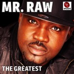 New Music: Mr Raw Nwanne – The Greatest ft. 2face