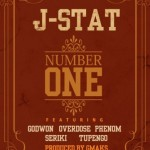 New Music: J-stat – Number One Ft. Phenom, OverDose Godwon, Seriki & Tupengo