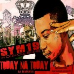 New Music: Sym19 – Today Nah Today ft. Coleone