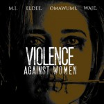 "FREE ALBUM: M.I, eLDee, Omawumi, Waje – ""VIOLENCE AGAINST WOMEN"""