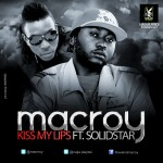 Bubbling Under | Macroy – Kiss My Lips ft. Solid Star