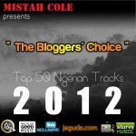 #TheBloggersChoice Top 50 Nigerian Songs In 2012