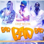 New Music: GRIP Boiz – Bad Bad Bad ft. J. Mavrik