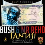 New Music: Bush – Sanusi ft. Mr Rhed
