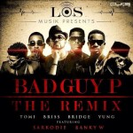 New Music: L.O.S – Bad Guy P [Remix] Ft.Sarkodie & Banky W