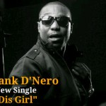 Music: Frank D'Nero – Dis Girl