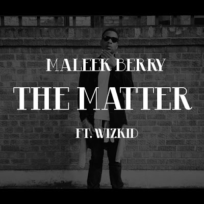 Maleek-Berry-THE-MATTER-TEMP-ARTWORK