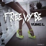 New Music: Yung L – FreeVybe (Get Free Cover)