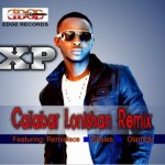 Edge Records Presents: XP – Calabar Lo'Nishan [Remix] Ft. Reminisce, Olamide & Skales