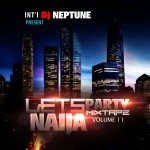 DJ Neptune Presents Let's Party Naija Vol 11 [Mixtape]