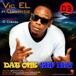 New Music: Vic El – That One Sef Dey ft. Olamide