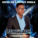 Music: Super Cid – Fine Lady