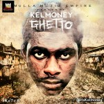 New Music: KelMoney – Ghetto